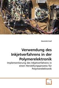 Verwendung des Inkjetverfahrens in der Polymerelektronik