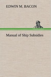 Manual of Ship Subsidies