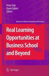 Real Learning Opportunities at Business School and Beyond