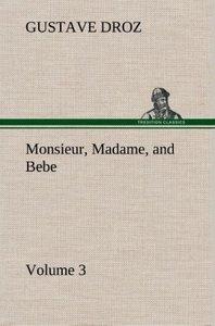Monsieur, Madame, and Bebe - Volume 03
