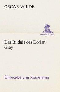 Das Bildnis des Dorian Gray. Übersetzt von Zoozmann