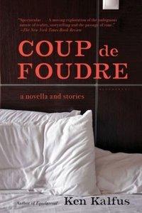 Kalfus, K: Coup de Foudre