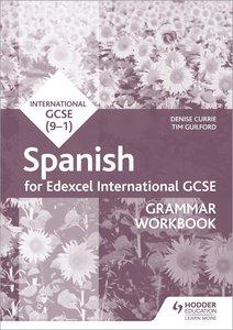 Edexcel International GCSE Spanish Grammar Workbook