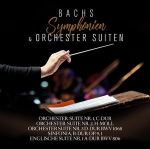Bachs Symphonien und Orchestersuiten