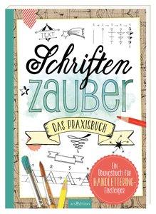 Schriftenzauber - Das Praxisbuch