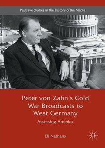 Peter von Zahn\'s Cold War Broadcasts to West Germany