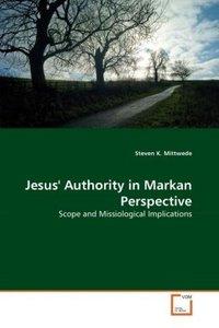 Jesus' Authority in Markan Perspective