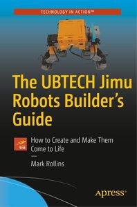The UBTECH Jimu Robots Builder\'s Guide