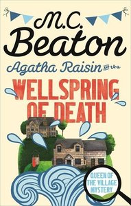Agatha Raisin and the Wellspring of Death