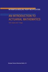 An Introduction to Actuarial Mathematics