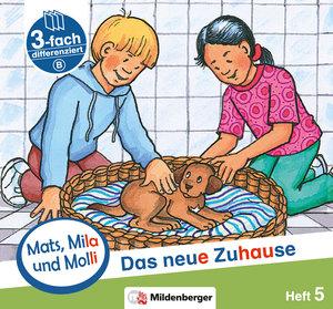 Mats, Mila und Molly - Heft 5: Das neue Zuhause - Schwierigkeits