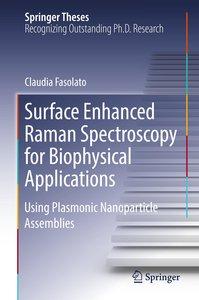 Surface Enhanced Raman Spectroscopy for Biophysical Applications