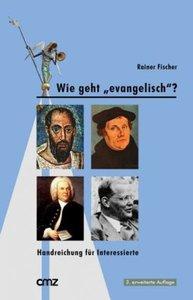 """Wie geht """"evangelisch""""?"""