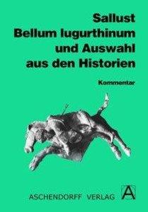 Bellum Iugurthinum und Auswahl aus den Historien. Kommentar