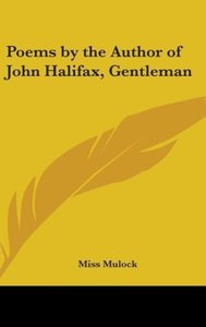 Poems by the Author of John Halifax, Gentleman
