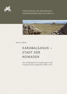 Karabalgasun - Stadt der Nomaden