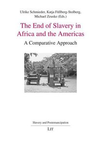 The End of Slavery in Africa and the Americas
