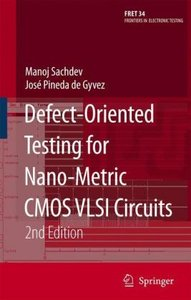 Defect-Oriented Testing for Nano-Metric CMOS VLSI Circuits