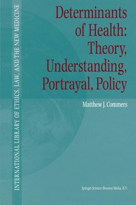 Determinants of Health: Theory, Understanding, Portrayal, Policy