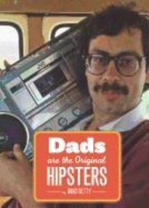Dad, the Original Hipster