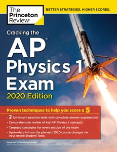 Cracking the AP Physics 1 Exam, 2020 Edition