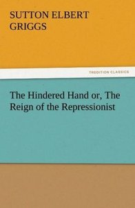 The Hindered Hand or, The Reign of the Repressionist