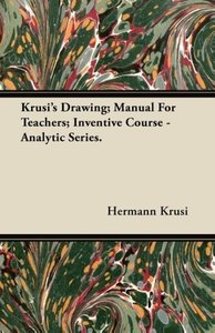 Krusi's Drawing; Manual For Teachers; Inventive Course - Analyti
