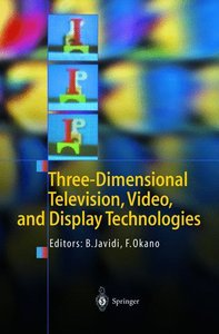 Three-Dimensional Television, Video, and Display Technologies