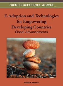 E-Adoption and Technologies for Empowering Developing Countries:
