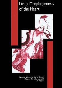Living Morphogenesis of the Heart