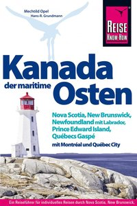 Kanada Maritimes - Nova Scotia, New Brunswick, Prince Edward Isl