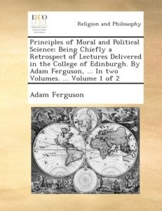 Principles of moral and political science; being chiefly a retro