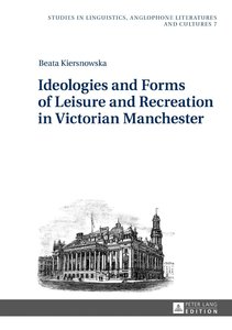 Ideologies and Forms of Leisure and Recreation in Victorian Manc