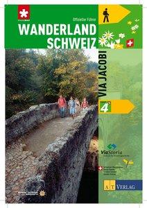 Wanderland Schweiz 04. Via Jacobi