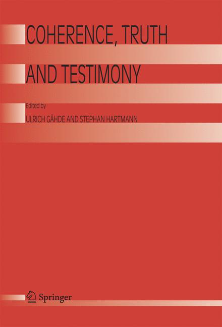 Coherence, Truth and Testimony - zum Schließen ins Bild klicken