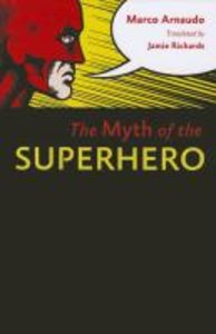 The Myth of the Superhero
