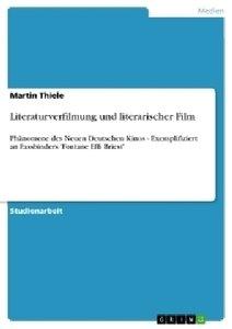 Literaturverfilmung und literarischer Film