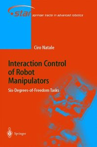 Interaction Control of Robot Manipulators