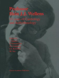 Professor Hein J.J. Wellens: 33 Years of Cardiology and Arrhythm