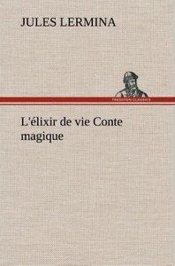 L'élixir de vie Conte magique