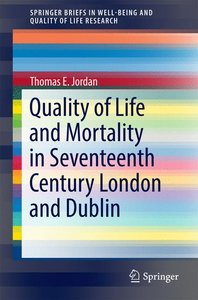Quality of Life and Mortality in Seventeenth Century London and