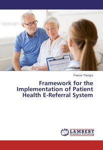 Framework for the Implementation of Patient Health E-Referral Sy