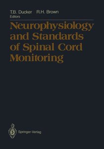 Neurophysiology and Standards of Spinal Cord Monitoring