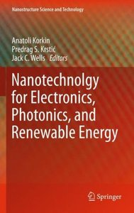 Nanotechnology for Electronics, Photonics, and Renewable Energy