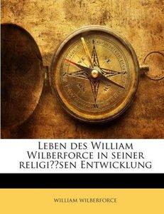 Leben des William Wilberforce in seiner religiösen Entwicklung
