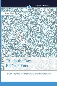 This Is the Day, Ha-Yom Yom