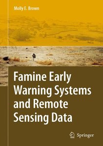 The Famine Early Warning Systems and Remote Sensing Data