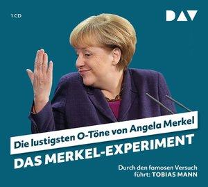 Das Merkel-Experiment.Die lustigsten O-Töne von