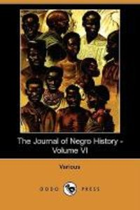 The Journal of Negro History - Volume VI (1921) (Dodo Press)