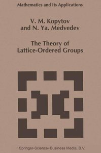 The Theory of Lattice-Ordered Groups